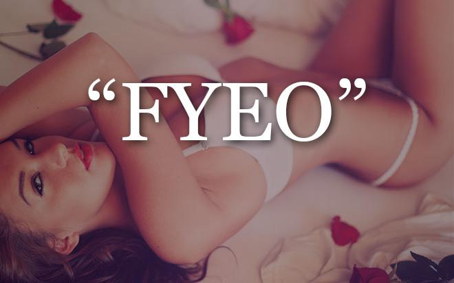 FYEO - For your eyes only - Sexting-Abkürzung